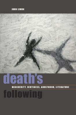 Death's Following: Mediocrity Dirtiness Adult