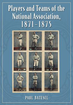 Players and Teams of the National Association