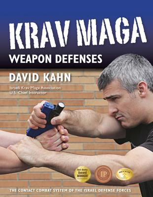 Krav Maga Weapon Defenses: The Contact Combat