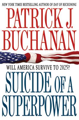 Suicide of a Superpower: Will America Survive