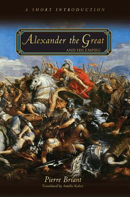 Alexander the Great and His Empire: A Short I