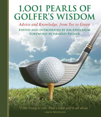 1001 Pearls of Golfers' Wisdom: Advice and Kn