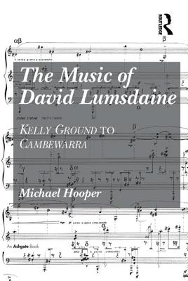 The Music of David Lumsdaine: Kelly Ground to