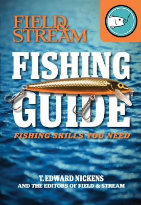 Field   Stream Fishing Guide: Fishing Skills