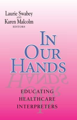 In Our Hands: Educating Healthcare Interpreters