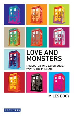 Love and Monsters: The Doctor Who Experience, 1979 to the Present