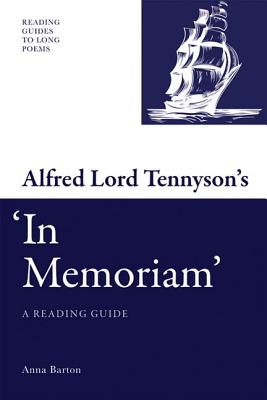 Alfred Lord Tennyson's In Memoriam: A Reading