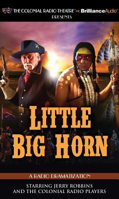 Little Big Horn: A Radio Dramatization: Libra