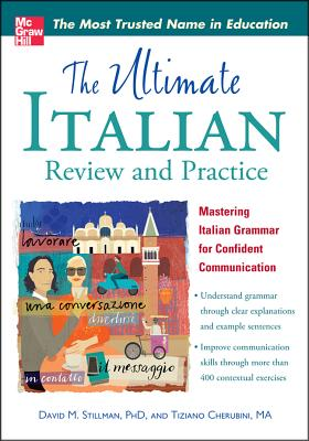 The Ultimate Italian Review and Practice: Mastering Italian Grammar for Confident Communication