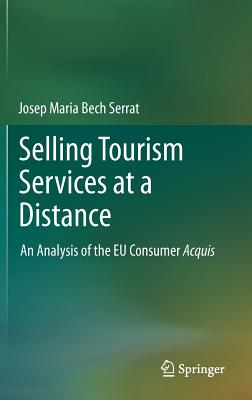 Selling Tourism Services at a Distance Within the Consumer Acquis: An Analysis of the Eu Consumer Acquis