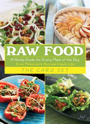 Raw Food The Card Set: A Handy Guide for Ever