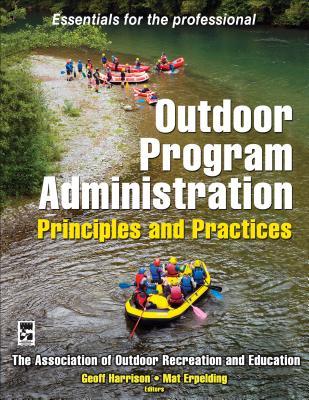 Outdoor Program Administration: Principles an