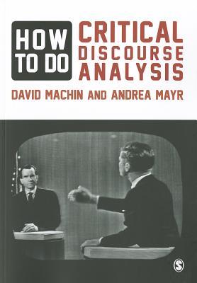 How to Do Critical Discourse Analysis: A Mult