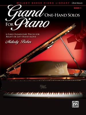 Grand One-Hand Solos for Piano, Book 1: 6 Early Elementary Pieces for Right or Left Hand Alone