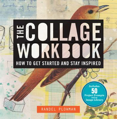 The Collage Workbook: How to Get Started and