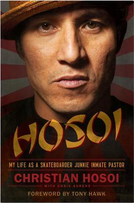 Hosoi: My Life As a Skateboarder Junkie Inmat