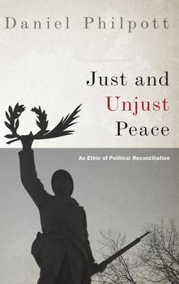 Just and Unjust Peace: An Ethic of Political