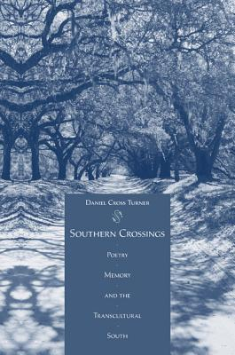 Southern Crossings: Poetry Memory And The Tra
