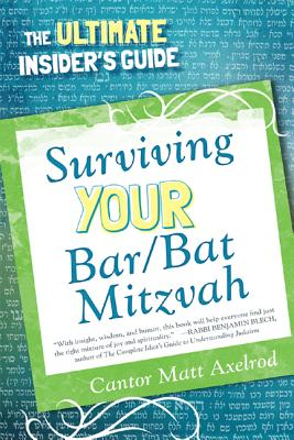 Surviving Your Bar Bat Mitzvah: The Ultimate