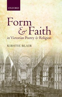 Form and Faith in Victorian Poetry and Religi