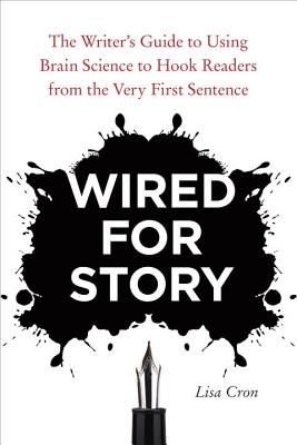 Wired for Story: The Writer's Guide to Using