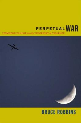 Perpetual War: Cosmopolitanism from the Viewp