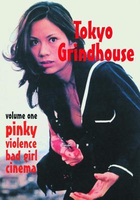 Tokyo Grindhouse: Pinky Violence Bad Girl Cin