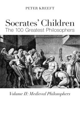 Socrates' Children: The 100 Greatest Philosophers: Medieval Philosophers