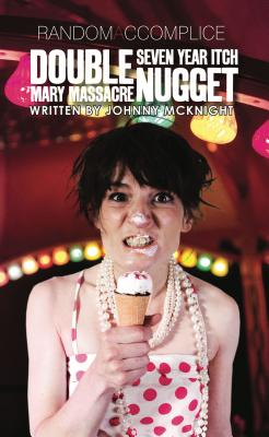 Double Nugget: Mary Massacre Seven Year Itch
