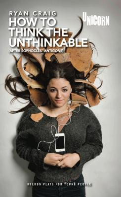 How to Think the Unthinkable: ^(After Sophocl