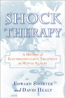 Shock Therapy: The History of Electroconvulsi