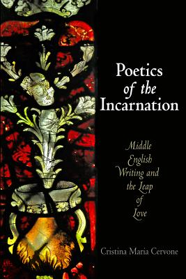 Poetics of the Incarnation: Middle English Wr