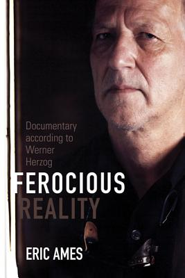 Ferocious Reality: Documentary According to W