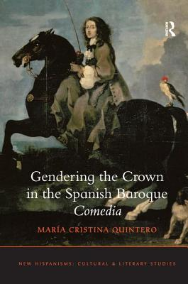 Gendering the Crown in the Spanish Baroque Co