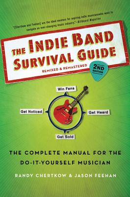 The Indie Band Survival Guide: The Complete M