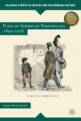 Plays in American Periodicals 1890~1918