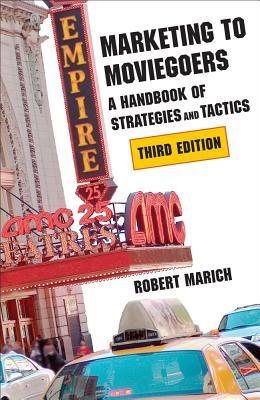 Marketing to Moviegoers: A Handbook of Strate
