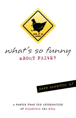 What's So Funny About Faith : A Memoir from t