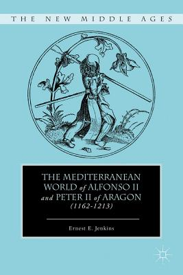 The Mediterranean World of Alfonso II and Pet