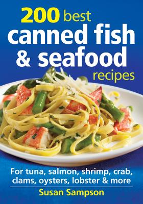 200 Best Canned Fish   Seafood Recipes: For T