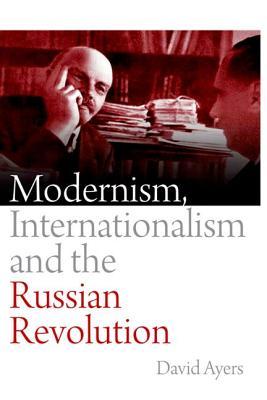 Modernism, Internationalism and the Russian Revolution