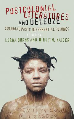 Postcolonial Literatures and Deleuze: Colonia