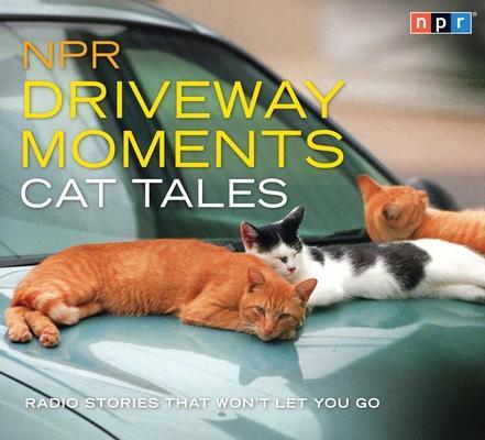 NPR Driveway Moments Cat Tales: Radio Stories