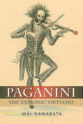 Paganini: The 'Demonic' Virtuoso