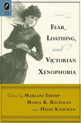Fear Loathing and Victorian Xenophobia