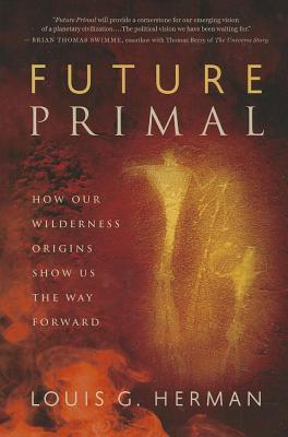 Future Primal: How Our Wilderness Origins Sho