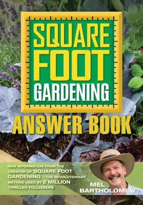 Square Foot Gardening Answer Book: New Inform