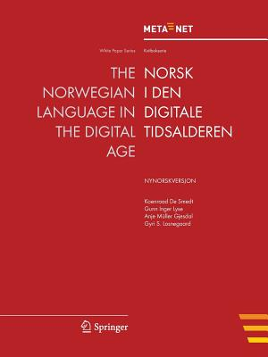 The Norwegian Language in the Digital Age / Norsk I Den Digitale Tidsalderen: Nynorskversjon