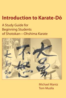 Introduction to Karate~Do: A Study Guide for