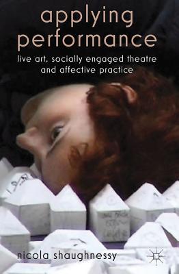 Applying Performance: Live Art Socially Engag
